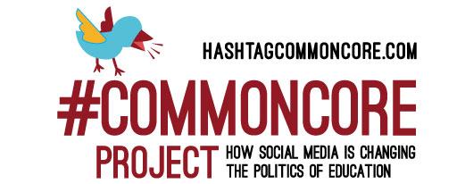 The #commoncore Project—How Social Media is Changing the Politics of Education