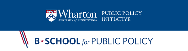 Wharton PPI B-School for Public Policy Seminar Summaries