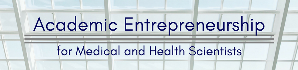 Academic Entrepreneurship for Medical and Health Scientists