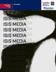 CARGC Briefs Volume I: ISIS Media by Yara M. Damaj, Michael Degerald, Kareem El Damanhoury, Katerina Girginova, Rowan Howard-Williams, Brian Hughes, Mohammed Salih, John Vilanova, and William Youmans