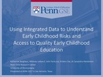 Using Integrated Data to Understand Early Childhood Risks and Access to Quality Early Childhood Education by Katherine Barghaus, Whitney LeBoeuf, John Fantuzzo, Kristen Coe, and Cassandra Henderson