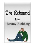 The Rebound by Jeremy Ruthberg
