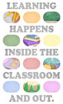 Learning Happens Inside the Classroom and Out by Daniel Markowitz