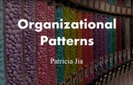 Organizational Patterns by Patricia Jia