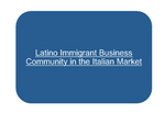 Revitalization as byproduct: A Case Study of the Latino Immigrant Business Community in the Italian Market by Diana Bustos