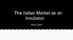 The Italian Market as an Incubator by Anisa Salat